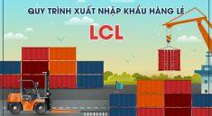 Quy trình xuất nhập khẩu hàng lẻ LCL