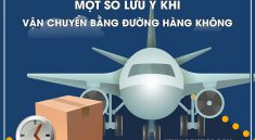 Một số lưu ý khi vận chuyển bằng đường hàng không